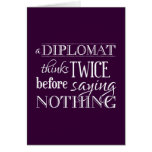 A Diplomat Thinks Twice, Before Saying Nothing Greeting Card