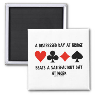 A Distressed Day At Bridge Beats A Satisfactory 2 Inch Square Magnet