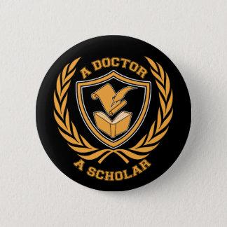 A Doctor and A Scholar Design Button