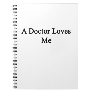 A Doctor Loves Me Note Book