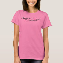A Doctor Saved My Life T-shirt