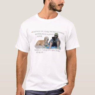 a dog and a good book T-Shirt
