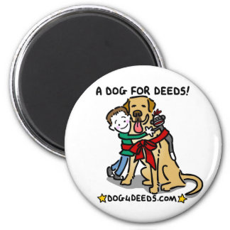 A Dog for Deeds 2 Inch Round Magnet