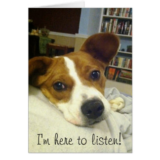 A Dog Will Always Listen Card
