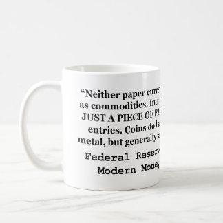 A Dollar Bill Is Just a Piece of Paper Mug