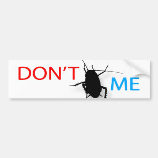 A don't bug me novelty slogan bumper sticker. bumper sticker