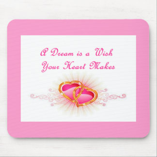 A Dream is a Wish Your Heart Makes Mouse Pad