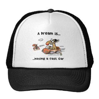 A Dream Is... Having A Fast Car Trucker Hat