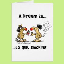 A Dream is... Quit Smoking Card