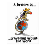 A Dream is... Travelling Around The World Postcard