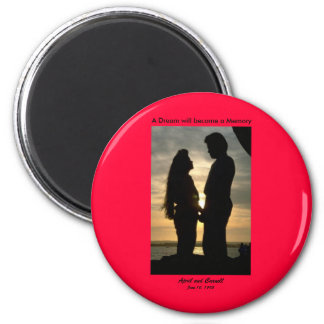A Dream will become a Memory 2 Inch Round Magnet