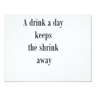 A drink a day keeps the shrink away (St.K) 4.25x5.5 Paper Invitation Card