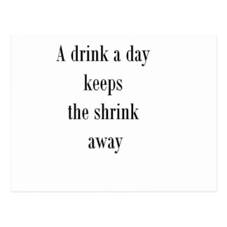 A drink a day keeps the shrink away (St.K) Postcard