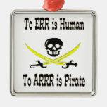¡A Errr es humano, a Arrrr es el pirata! Adornos