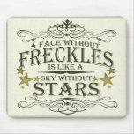 A Face Without Freckles Mouse Pad