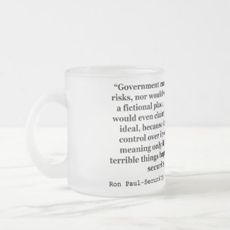 A False Government Security Blanket Quote Ron Paul Frosted Glass Coffee Mug