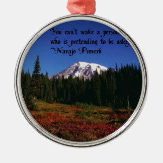 A Famous Navaho Quote Round Metal Christmas Ornament
