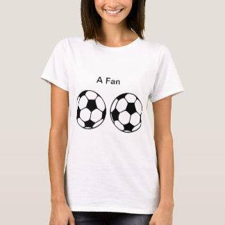 A Fan(Soccer) T-Shirt