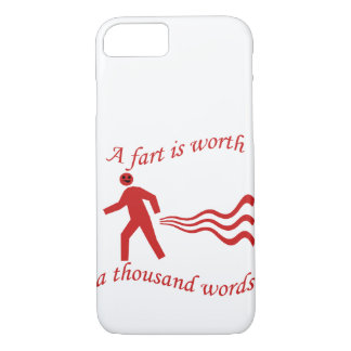 A fart is worth a thousand words iPhone 7 case