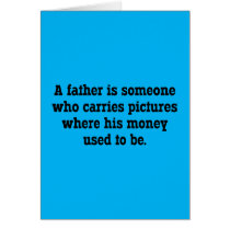 A Father Is Someone Who Carries Pictures