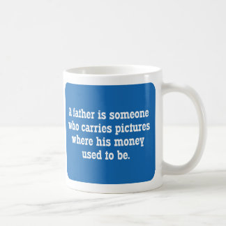 A Father Is Someone Who Carries Pictures Classic White Coffee Mug