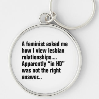 A Feminist Asked Me How I View Lesbian … Keychain