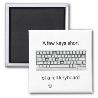 A Few Keys Short 2 Inch Square Magnet