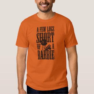 A FEW LOGS SHORT OF A BARBIE T-SHIRT