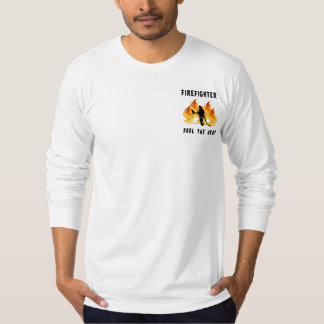A Firefighter Feels The Heat T-Shirt