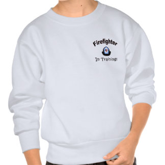 A Firefighter In Training Pullover Sweatshirt