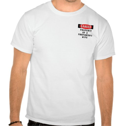 A Firefighters Wife Danger Shirts