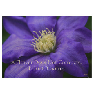A Flower Does Not Compete Quote Custom 29x19 Wood Poster