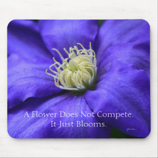 A Flower Does Not Compete Quote Mouse Pad