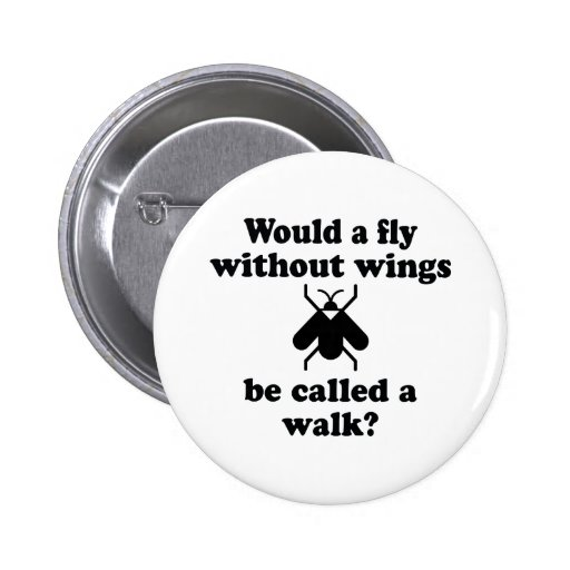 A Fly Without Wings Button
