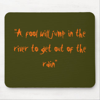 A Fool in the River Mousepad