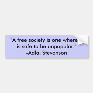 """""""A free society is one where it is safe to be u... Car Bumper Sticker"""