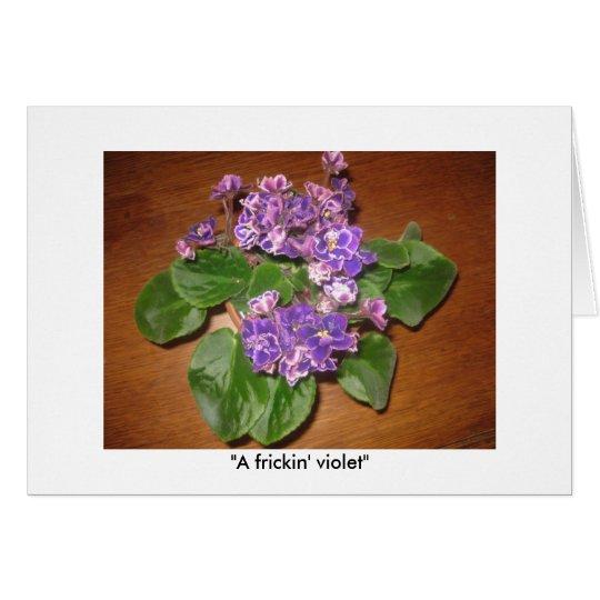 """A frickin' violet!"" Card"