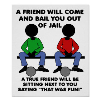 A Friend in Jail Funny Poster