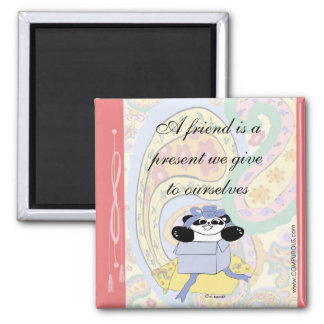 A friend is a present we give to ourselves 2 inch square magnet