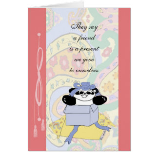 A friend is a present we give to ourselves card