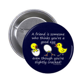 A friend is someone button