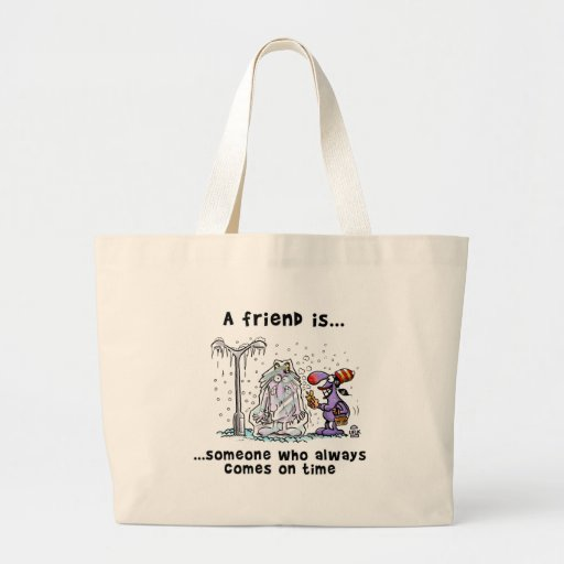 A Friend is... Someone Who Always Comes On Time Canvas Bag