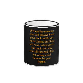 A friend is someone who will always have your b... coffee mugs