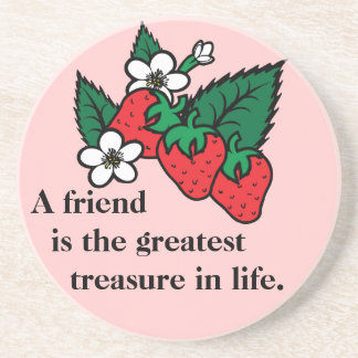 A friend is the greatest treasure in life. drink coaster