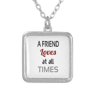A Friend Loves At All Times Necklace