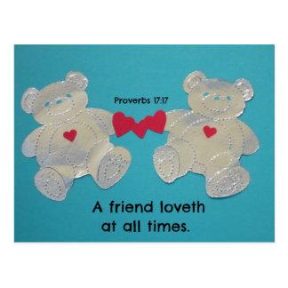 A friend loves at all times. Proverbs 17:17 Postcard