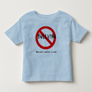 A Friend not a bully. Tee Shirts