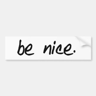 "A full selection of ""be nice."" products. car bumper sticker"