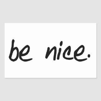 "A full selection of ""be nice."" products. rectangular sticker"