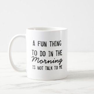 """A Fun Thing To Do In The Morning"" Coffee Mug"